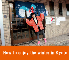 How to enjoy the winter in Kyoto